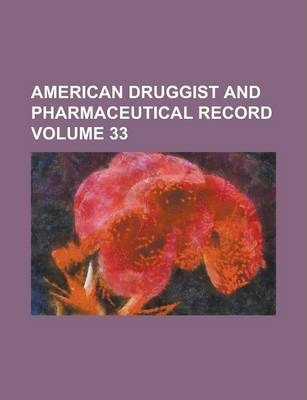 American Druggist and Pharmaceutical Record Volume 33