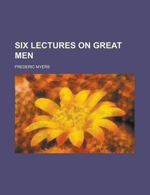Six Lectures on Great Men