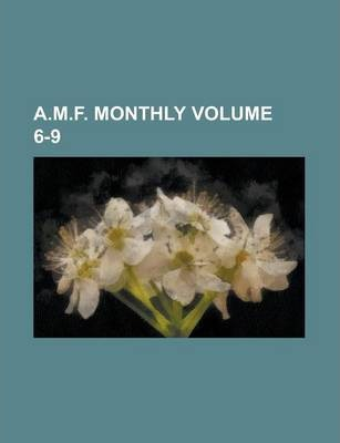 A.M.F. Monthly Volume 6-9