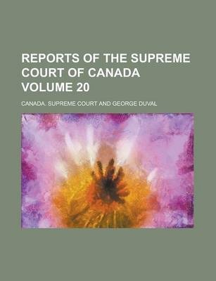 Reports of the Supreme Court of Canada Volume 20