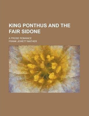 King Ponthus and the Fair Sidone; A Prose Romance