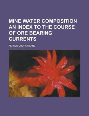 Mine Water Composition an Index to the Course of Ore Bearing Currents