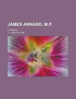 James Annand, M.P; A Tribute