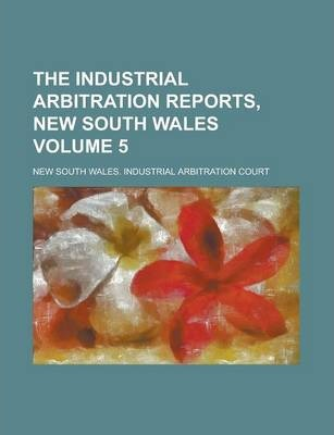 The Industrial Arbitration Reports, New South Wales Volume 5