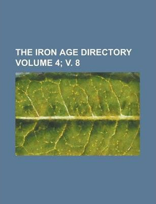 The Iron Age Directory Volume 4; V. 8