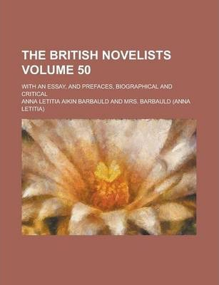 The British Novelists; With an Essay, and Prefaces, Biographical and Critical Volume 50