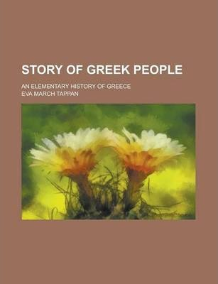 Story of Greek People; An Elementary History of Greece