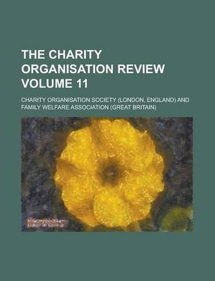 The Charity Organisation Review Volume 11
