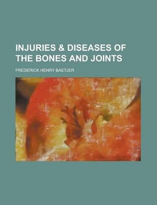 Injuries & Diseases of the Bones and Joints