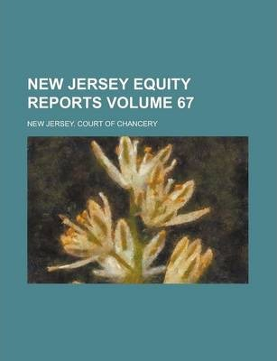 New Jersey Equity Reports Volume 67