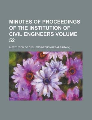 Minutes of Proceedings of the Institution of Civil Engineers Volume 52