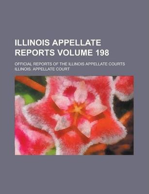 Illinois Appellate Reports; Official Reports of the Illinois Appellate Courts Volume 198