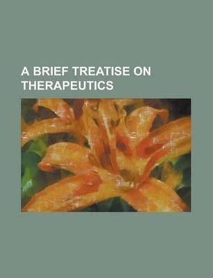 A Brief Treatise on Therapeutics