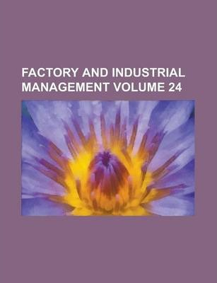 Factory and Industrial Management Volume 24