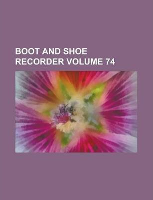 Boot and Shoe Recorder Volume 74