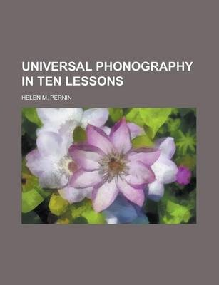 Universal Phonography in Ten Lessons