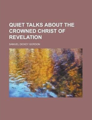 Quiet Talks about the Crowned Christ of Revelation