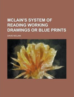 McLain's System of Reading Working Drawings or Blue Prints