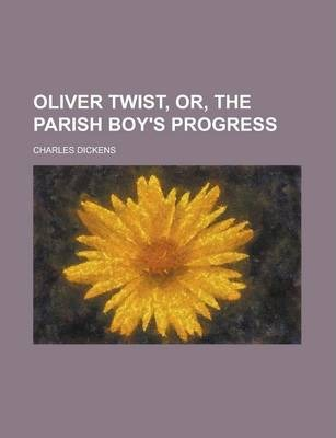 Oliver Twist, Or, the Parish Boy's Progress