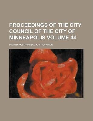 Proceedings of the City Council of the City of Minneapolis Volume 44