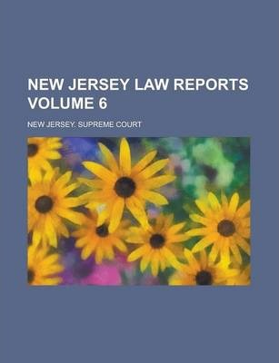 New Jersey Law Reports Volume 6