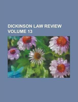 Dickinson Law Review Volume 13