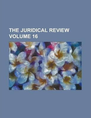 The Juridical Review Volume 16