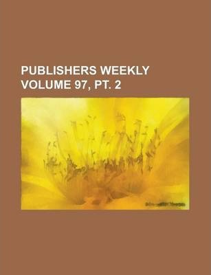 Publishers Weekly Volume 97, PT. 2