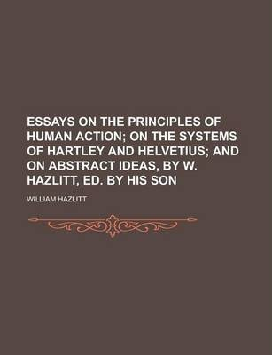 Essays on the Principles of Human Action