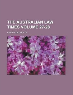 The Australian Law Times Volume 27-28