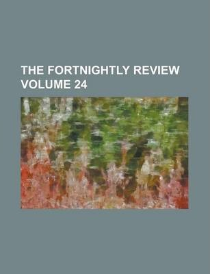 The Fortnightly Review Volume 24