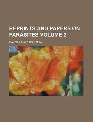 Reprints and Papers on Parasites Volume 2
