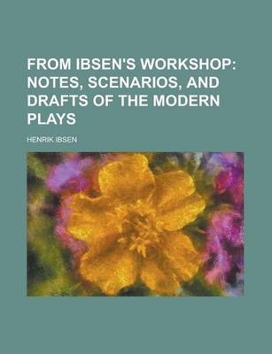From Ibsen's Workshop