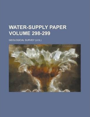 Water-Supply Paper Volume 298-299