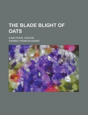 The Blade Blight of Oats; A Bacterial Disease