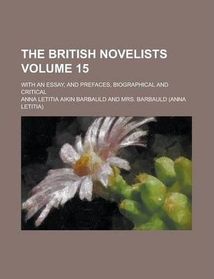 The British Novelists; With an Essay, and Prefaces, Biographical and Critical Volume 15