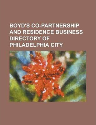 Boyd's Co-Partnership and Residence Business Directory of Philadelphia City