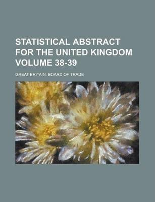 Statistical Abstract for the United Kingdom Volume 38-39