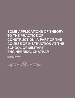 Some Applications of Theory to the Practice of Construction