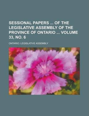 Sessional Papers of the Legislative Assembly of the Province of Ontario Volume 33, No. 6