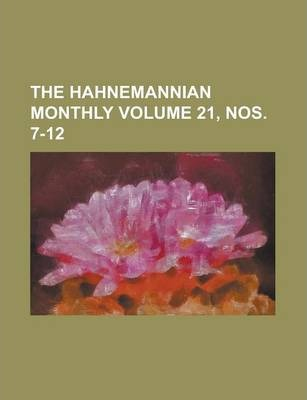 The Hahnemannian Monthly Volume 21, Nos. 7-12
