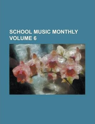 School Music Monthly Volume 6