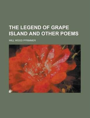 The Legend of Grape Island and Other Poems