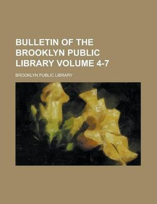 Bulletin of the Brooklyn Public Library Volume 4-7
