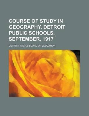 Course of Study in Geography, Detroit Public Schools, September, 1917