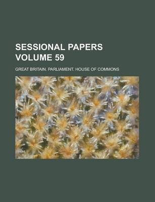Sessional Papers Volume 59