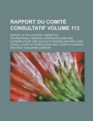 Rapport Du Comite Consultatif; Report of the Advisory Committee Volume 113