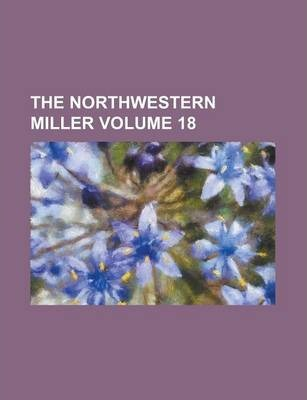 The Northwestern Miller Volume 18