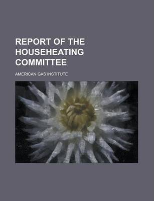 Report of the Househeating Committee