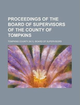 Proceedings of the Board of Supervisors of the County of Tompkins